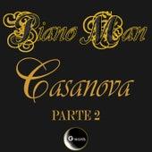 Play & Download Casanova, Pt. 2 by Piano Man | Napster