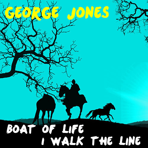 Play & Download Boat of Life by George Jones | Napster