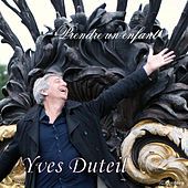 Play & Download Prendre Un Enfant by Yves Duteil | Napster