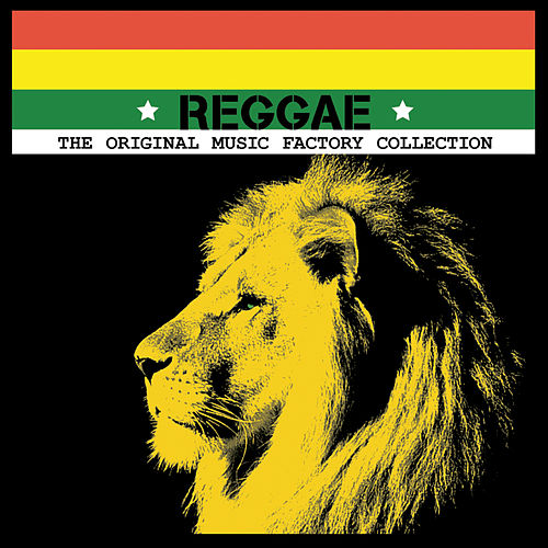 Play & Download The Original Music Factory Collection: Reggae by Various Artists | Napster