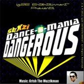 Sexzi Dance-O-Mania Dangerous by Krish