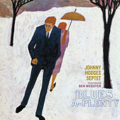 Play & Download Blues-a-Plenty (feat. Ben Webster) [Bonus Track Version] by Johnny Hodges | Napster