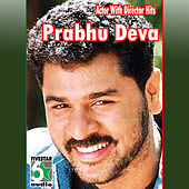 Play & Download Actor with Director Hits - Prabhu Deva by Various Artists | Napster