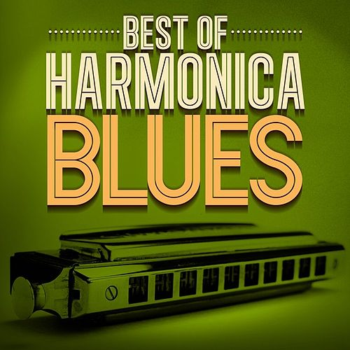 Play & Download Best of Harmonica Blues by Various Artists | Napster