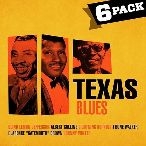 Play & Download 6-Pack: Texas Blues by Various Artists | Napster