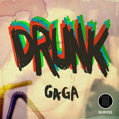 Play & Download Drunk - Single by Gaga | Napster
