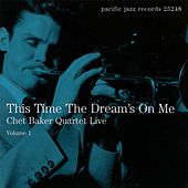 Play & Download This Time the Dreams On Me Live Vol. 1 by Chet Baker | Napster