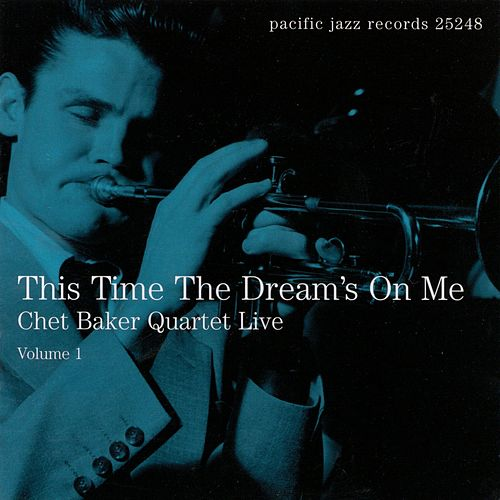 This Time the Dreams On Me Live Vol. 1 by Chet Baker