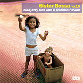 Sister Bossa, Vol. 10 (Cool Jazzy Cuts With a Brazilian Flavour) by Various Artists