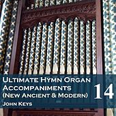 Play & Download Ultimate Hymn Organ Accompaniments (New Ancient & Modern) Vol. 14 by John Keys | Napster