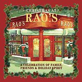 Play & Download Christmas At Rao's: Family, Friends and Holiday Spirit by Various Artists | Napster