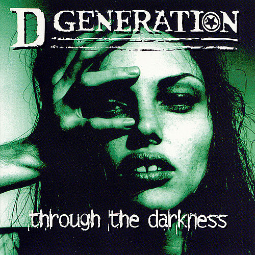 Through The Darkness by D Generation