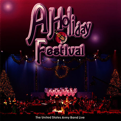 Play & Download A Holiday Festival by US Army Band | Napster