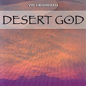 Play & Download Desert God by Vic Hennegan | Napster