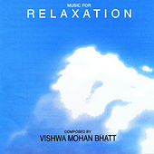 Play & Download Music For Relaxation by Vishwa Mohan Bhatt | Napster