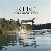 Play & Download Liebe Mich Leben by Klee | Napster