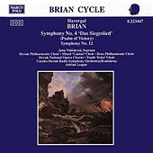 Play & Download BRIAN: Symphonies Nos. 12 and 4, 'Psalm of Victory' by Various Artists | Napster