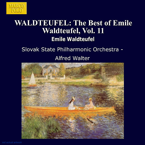 WALDTEUFEL: The Best of Emile Waldteufel, Vol. 11 by Slovak Philharmonic Orchestra