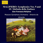 Play & Download MALIPIERO: Symphonies Nos. 9 and 10 / Sinfonia dello Zodiaco by Moscow Symphony Orchestra | Napster