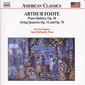 FOOTE: Piano Quintet Op. 38 / String Quartets Opp. 32 and 70 by Various Artists