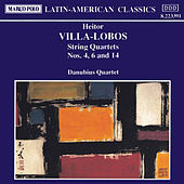 VILLA-LOBOS: String Quartets Nos. 4, 6 and 14 by Danubius Quartet