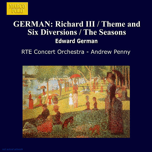 GERMAN: Richard III / Theme and Six Diversions / The Seasons by RTE Concert Orchestra