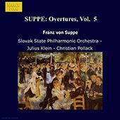 Play & Download SUPPE: Overtures, Vol.  5 by Various Artists | Napster