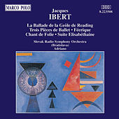 Play & Download IBERT: La Ballade de la Geole / Trois Pieces de Ballet / Suite Elisabethaine by Various Artists | Napster