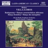 VILLA-LOBOS: Rudepoema / Dancas by Slovak Radio Symphony Orchestra
