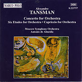 Play & Download TANSMAN: Concerto for Orchestra / Etudes for Orchestra by Moscow Symphony Orchestra | Napster