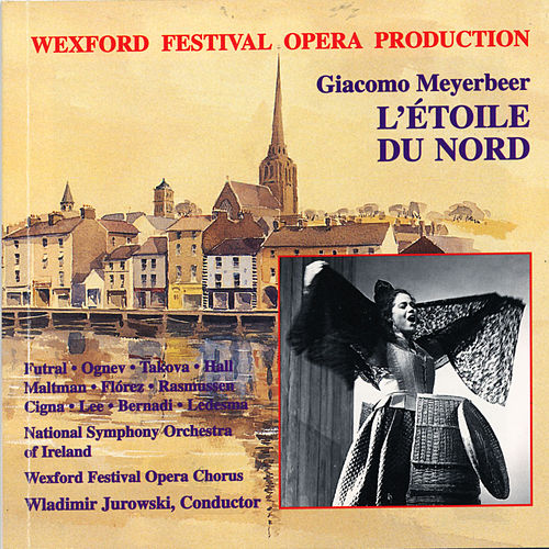 Play & Download MEYERBEER: Etoile du Nord (L') by Ireland National Symphony Orchestra | Napster