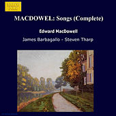 Play & Download MACDOWEL: Songs (Complete) by Steven Tharp | Napster