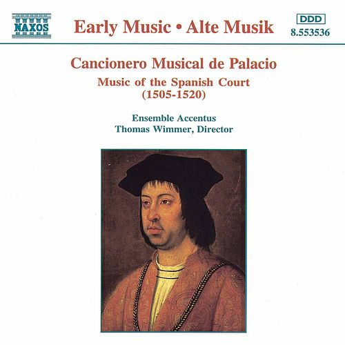 Play & Download Cancionero Musical de Palacio: Music of the Spanish Court by Accentus Ensemble | Napster