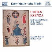 Codex Faenza: Instrumental Music of the Early 15th Century by Unicorn Ensemble