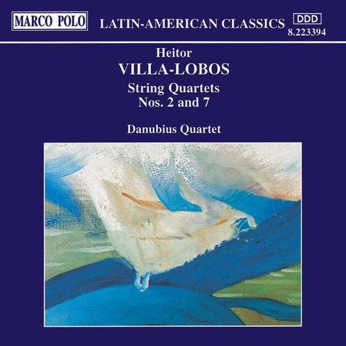 VILLA-LOBOS: String Quartets Nos. 2 and 7 by Danubius Quartet