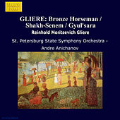 Play & Download GLIERE: Bronze Horseman / Shakh-Senem / Gyul'sara by The St. Petersburg State Symphony Orchestra | Napster
