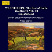 WALDTEUFEL: The Best of Emile Waldteufel, Vol.  10 by Slovak Philharmonic Orchestra