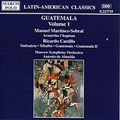MARTINEZ-SOBRAL: Acuarelas Chapinas / CASTILLO: Guatemala I and II by Moscow Symphony Orchestra