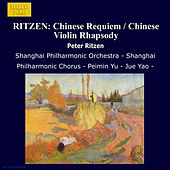 RITZEN: Chinese Requiem / Chinese Violin Rhapsody by Various Artists