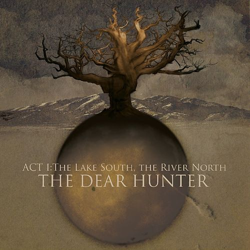 Play & Download Act I: The Lake South, The River North by The Dear Hunter | Napster