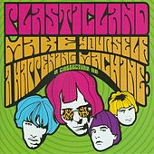 Play & Download Make Yourself A Happening Machine: A Collection Of by Plasticland | Napster