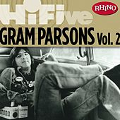 Play & Download Rhino Hi-Five: Gram Parsons Vol. 2 by Gram Parsons | Napster