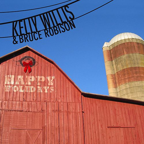 Play & Download Happy Holidays by Kelly Willis & Bruce Robison | Napster