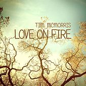 Love on Fire by Tim McMorris