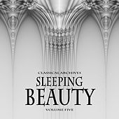 Play & Download Classical Archives: Sleeping Beauty, Vol. 5 by Various Artists | Napster
