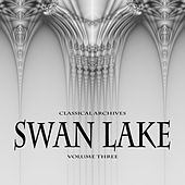 Classical Archives: Swan Lake, Vol. 3 by Various Artists