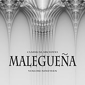 Play & Download Classical Archives: Malaguena, Vol. 19 by Various Artists | Napster