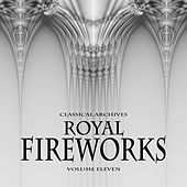 Play & Download Classical Archives: Royal Fireworks, Vol. 11 by Various Artists | Napster