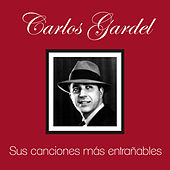 Play & Download Sus 25 Canciones Más Entrañables by Carlos Gardel | Napster