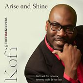 Play & Download Arise and Shine by Kofi | Napster